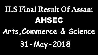Assam H.S Result | How To Check Ahsec Result Online 2018