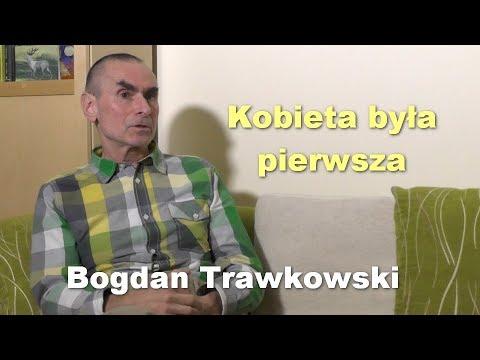 Kobieta była pierwsza - Bogdan Trawkowski