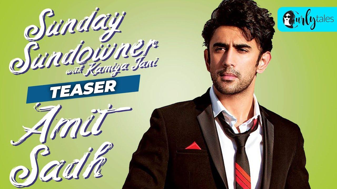 Sunday Sundowner With Amit Sadh - Teaser | Curly Tales