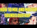 How to mix and master your songs in fl studios FOR SOUNDCLOUD RAPPERS