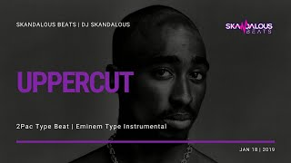 2Pac - Uppercut (Eminem Remix Instrumental Remake | DJ Skandalous Beats)