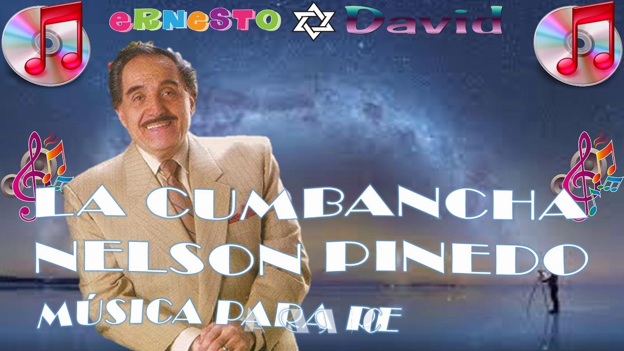 LA CUMBANCHA, NELSON PINEDO, MÚSICA PARA RECORDAR