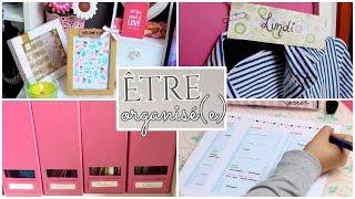 Être organisé(e) au quotidien ⎢Astuces