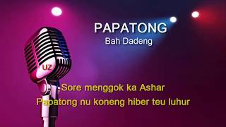 Video PAPATONG - BAH DADENG [ NO VOCAL + LIRIK ] download MP3, 3GP, MP4, WEBM, AVI, FLV Agustus 2018