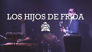 FAT CROW - LOS HIJOS DE FRIDA
