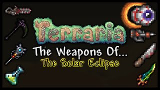 Terraria 1.3 (PC) Weapon Guide || The Weapons Of... The Solar Eclipse