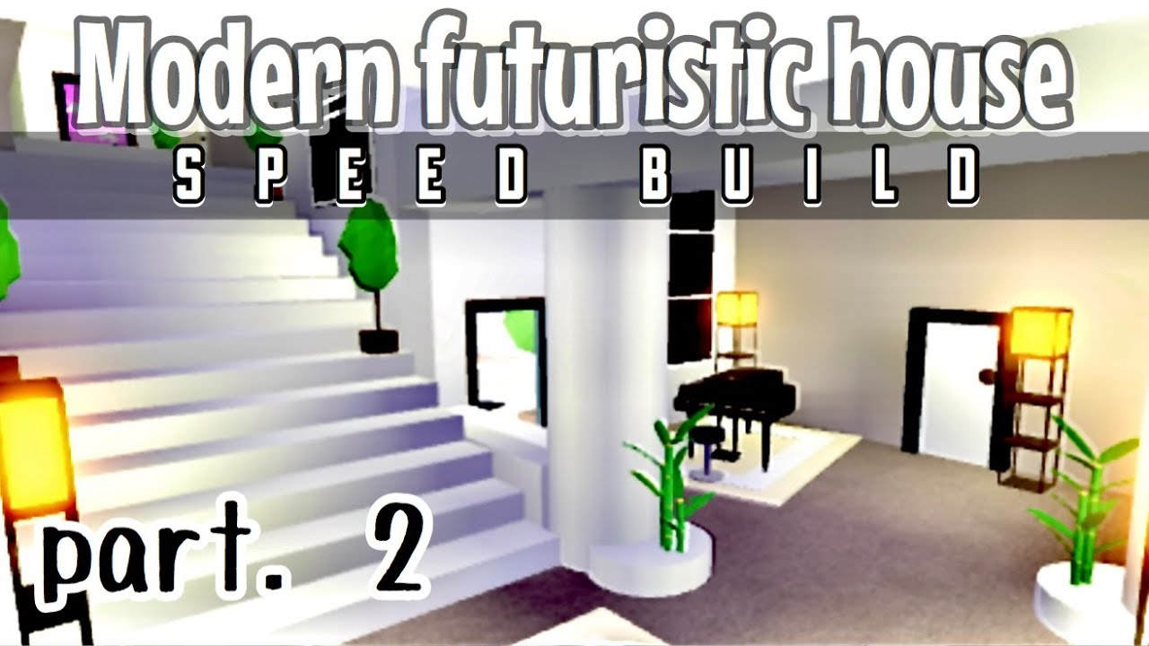 Modern Futuristic House Speed Build Pt 2 Adopt Me Roblox Youtube