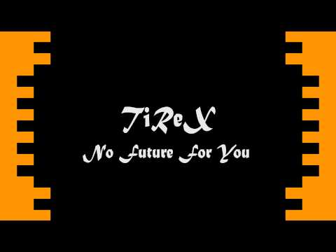 Tirex - No Future For You