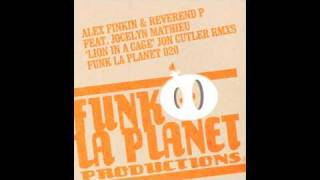 "Funk la planet 020- Alex finkin and Dj Reverend P Feat Jocelyn Mathieu ""Lion in cage"".mov"