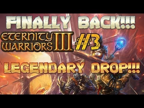 Eternity Warriors 3 #3 - LEGENDARY DROP!!!
