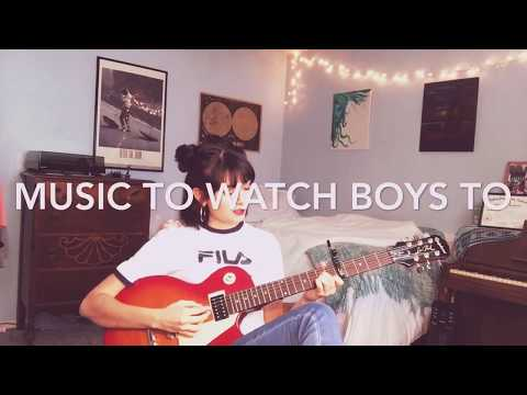 Music To Watch Boys To x Lana Del Rey
