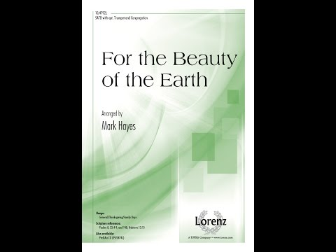 For the Beauty of the Earth (SATB) - arr. Mark Hayes