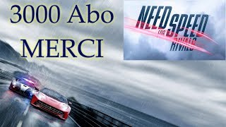 Need for Speed™ Rivals #1 3000abo Merci