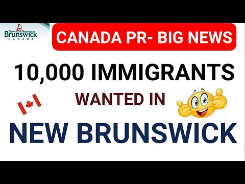 10,000 Immigrants Wanted In New Brunswick Canada Per Year