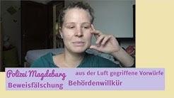 Polizei Magdeburg - Behördenwillkür, Beweisfälschung, Falsch Vorwürfe für Bußgeldbescheid
