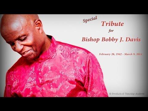 A Tribute for Bishop Bobby J Davis