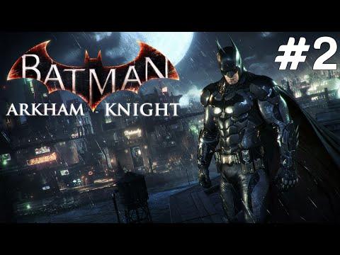 Batman Arkham Knight - Batsuit -  Bölüm 2