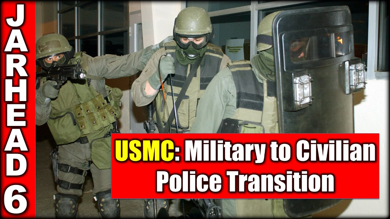 usmc military to civilian police transition usmc military to civilian police transition