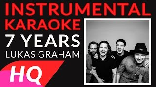 7 Years - Lukas Graham - Karaoke HQ Instrumental