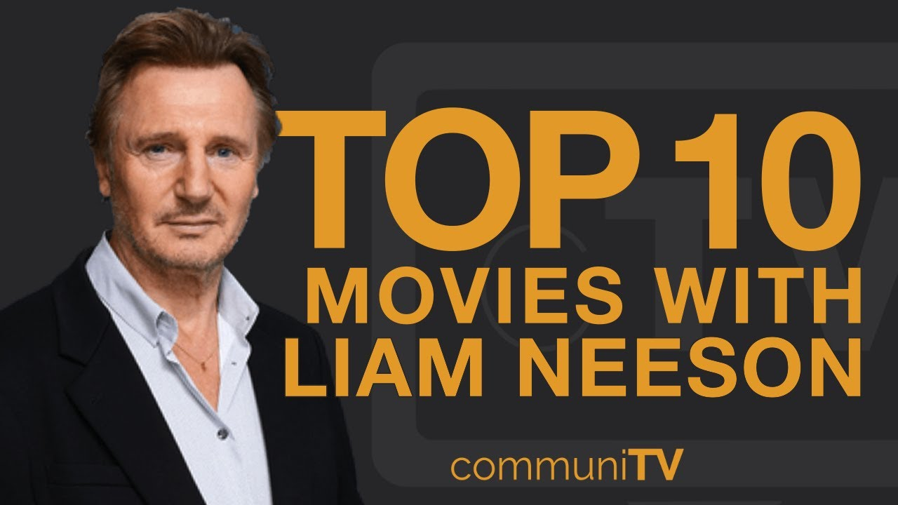 Download Top 10 Liam Neeson Movies