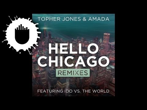 Topher Jones & Amada Feat. Ido Vs. The World - Hello Chicago (Tom Swoon Remix) (Cover Art)
