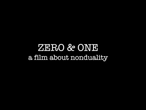 Zero & One - A film about Non-duality (Short Version)