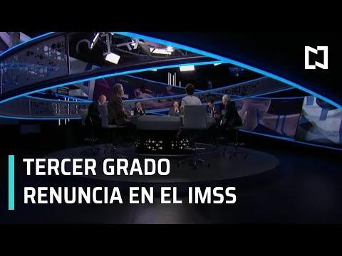 Renuncia de Germán Martínez al IMSS: Tercer Grado - Programa Completo 22 Mayo 2019