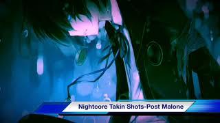 Nightcore Takin Shots-Post Malone