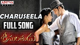 Charuseela Full Song || Srimanthudu Songs || Mahesh Babu, Shruthi Hasan, Devi Sri Prasad