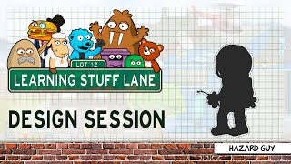 Learning Stuff Lane:  Design Session   Hazard Guy