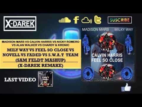 Mily Way Vs Feel So Close Vs Novell Vs Faded Vs S.W.A.T  Team (Sam Feldt Mashup) (X-Darek Remake)