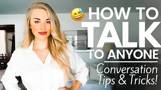 How to Talk to ANYONE | Conversation Tips & Tricks!