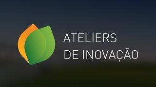 Ateliers de Inovação & Prémio Crédito Agrícola | 2017