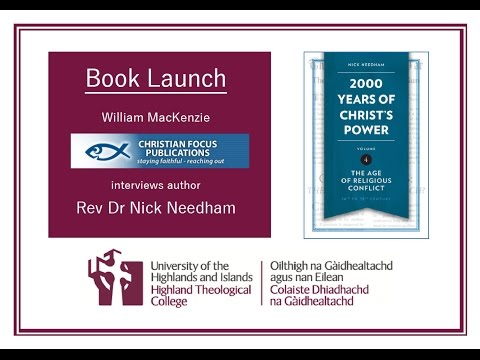 Book Launch - 2000 Years of Christ's Power - Rev Dr Nick Needham