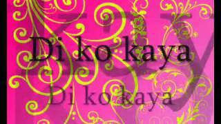 Di ko kaya  teenhearts w  lyrics