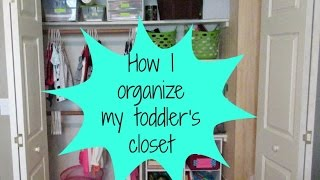 How I Organize My Toddler's Closet.