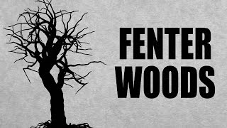Fenter Woods ∷ SCARIEST HD AUDIO CREEPYPASTA HORROR STORIES ∷  LONG
