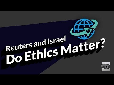 Reuters and Israel: Do Ethics Matter?