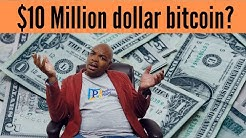 $10 Million dollar bitcoin? Uh, NO!