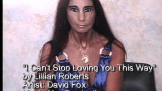 I Can't Stop Loving You This Way By Lillian Roberts.wmv Thumbnail