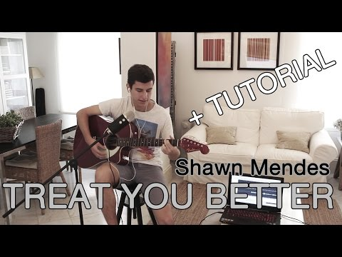 Shawn Mendes - Treat You Better (cover) + GUITAR TUTORIAL + CHORDS | Pedro Rivas