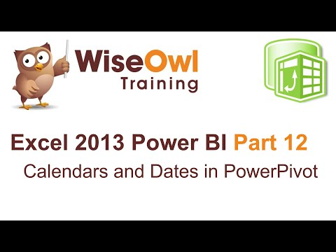 Excel 2013 Power BI Tools Part 12 - Calendars and dates in PowerPivot