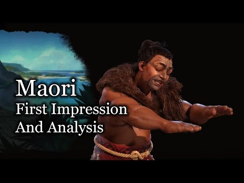 Maori Analysis and First Impression - Civilization VI: Gathering Storm