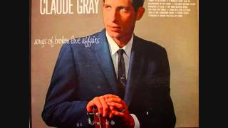 Claude Gray   -You Take The Table (And I