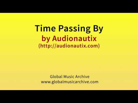 Time passing by by Audionautix 1 HOUR