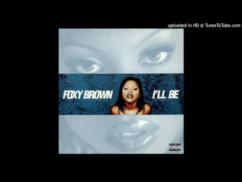 Foxy Brown - I'll Be [Foxy Brown Mix] [Explicit...