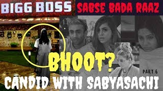 Parnormal Activity inside Bigg Boss House   Candid with Sabyasachi - Part 6