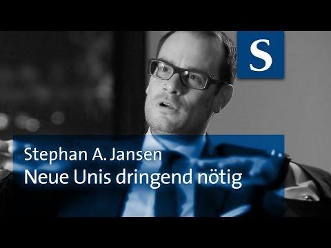 Stephan A. Jansen: Neue Unis dringend nötig
