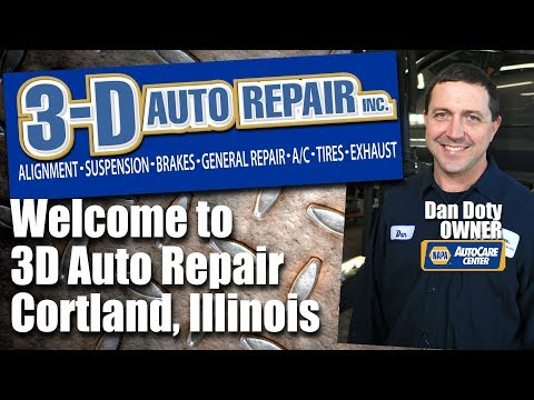 Welcome to 3D Auto Repair - Cortland, Illinois