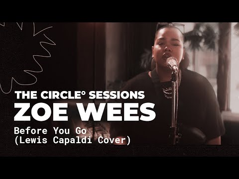@Zoe Wees  – Before You Go (@Lewis Capaldi Cover) | The Circle° Sessions